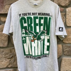 1993 If you're not wearing green and white you're not playing football Starter philadelphia eagles vintage NFL t shirt size large