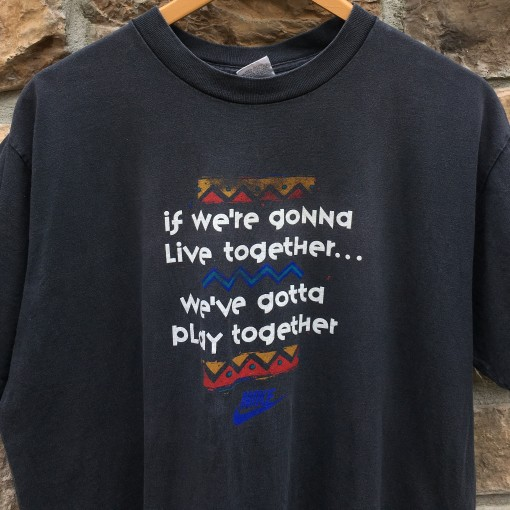 90's Nike if were gonna live together were gonna play together vintage shirt size XL