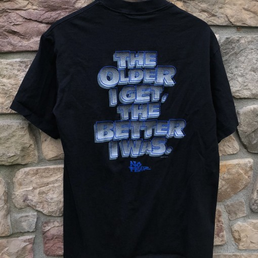 1996 No Fear the older I get the better I was vintage t shirt size large